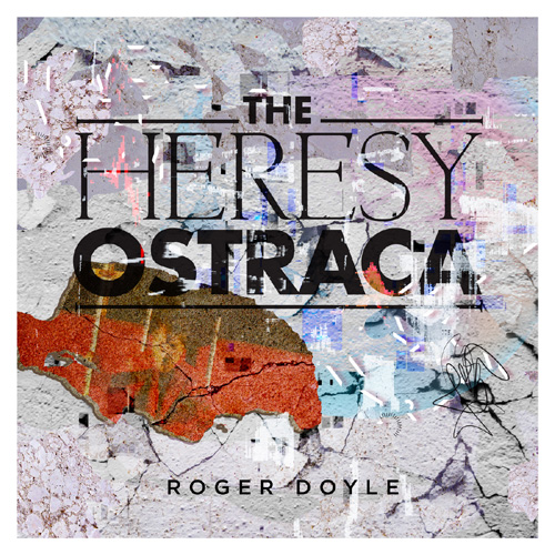 THE HERESY ORSTRACA by Roger Doyle