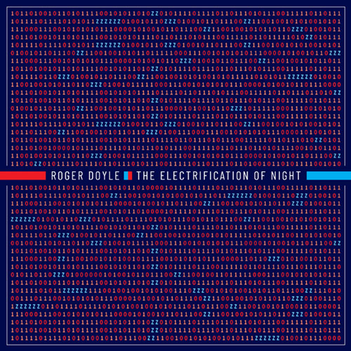 The Electrification Of Night by Roger Doyle